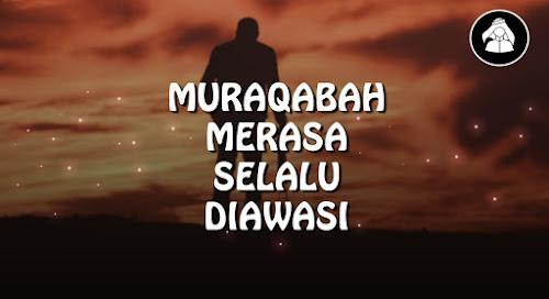MURAQABAH | Merasa selalu diawasi oleh Allah