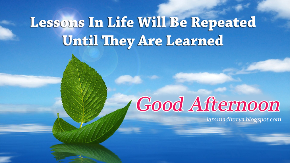Good Afternoon Quotes Madhuryas World Quotes Wishes Greetings