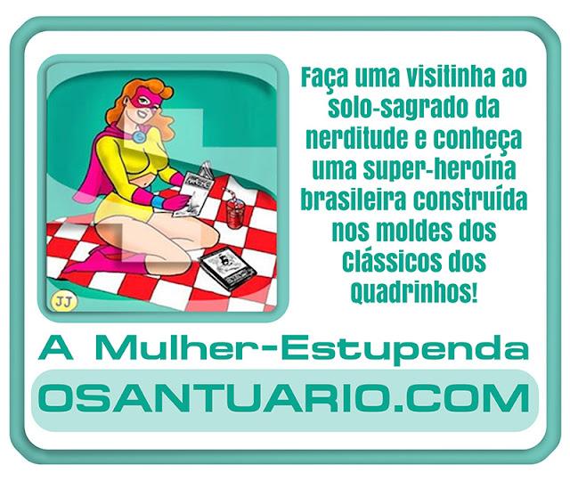 https://osantuario.com/2013/06/25/a-estonteante-mulher-estupenda-a-era-de-ouro-dos-quadrinhos-nacionais/