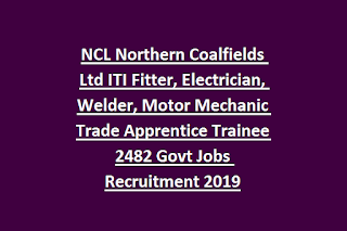 NCL Northern Coalfields Ltd ITI Fitter, Electrician, Welder, Motor Mechanic Trade Apprentice Trainee 2482 Govt Jobs Recruitment 2019