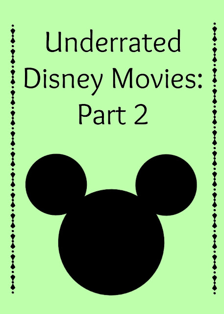 Underrated Disney Movies: Part 2