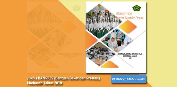 Juknis BANPRES (Bantuan Bakat dan Prestasi) Madrasah Tahun 2019