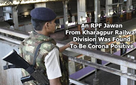 An RPF Jawan From Kharagpur Railway Division Was Found To Be Corona Positive