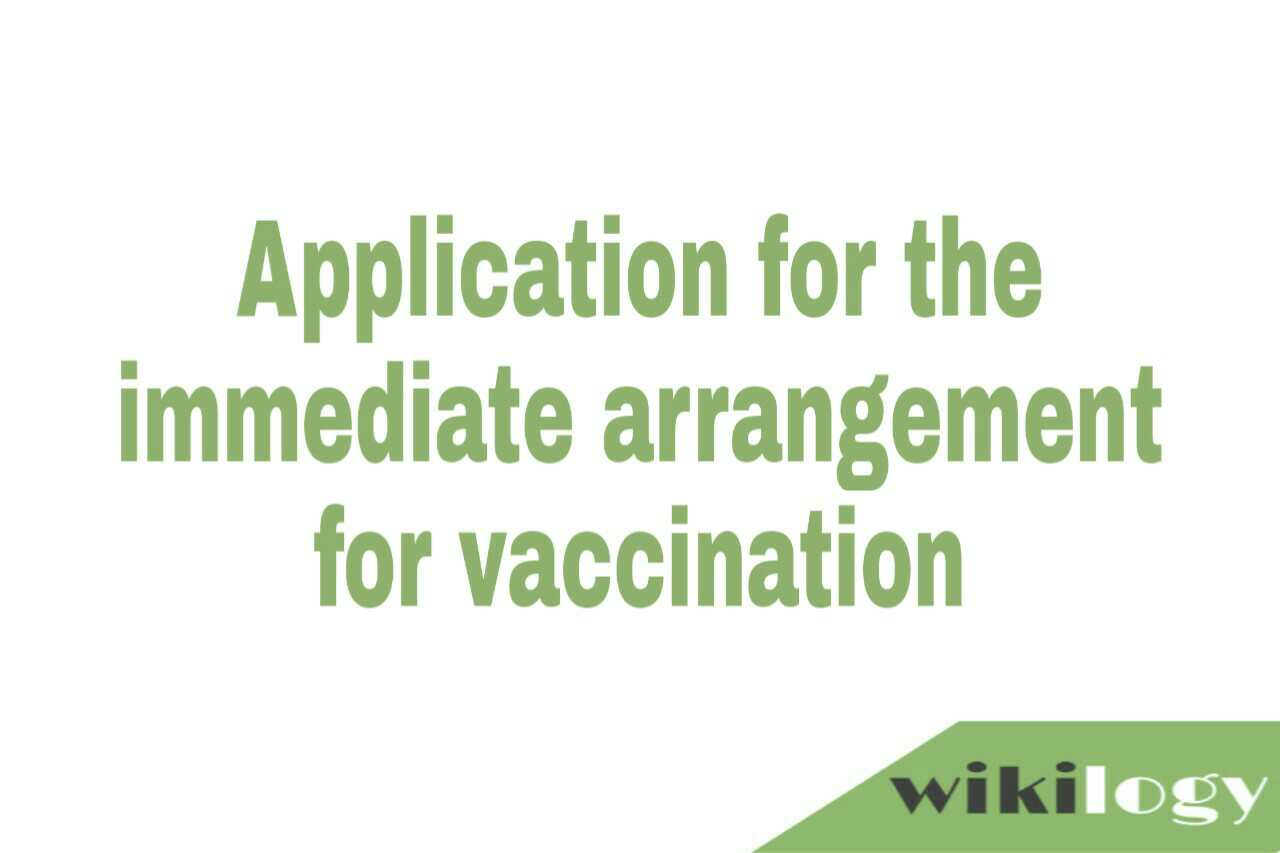 Application to the Chairman of your Municipality for the immediate arrangement for vaccination in your locality