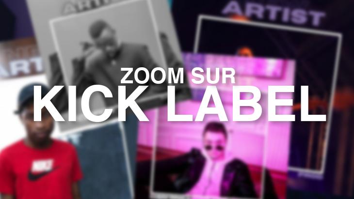 Photo de couverture Zoom sur Kick Label