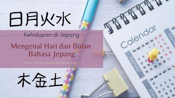 Kehidupan di Jepang. Mengenal Hari dan Bulan dalam Bahasa Jepang Mudah Sekali.