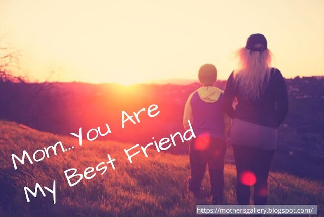 Mother You Are My Best Friend Quote