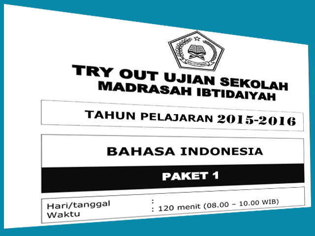 Download Soal-Soal Try Out Ujian Sekolah SD/MI Plus Kunci Jawaban