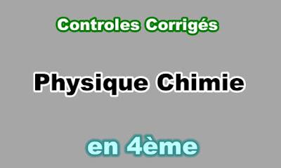 Controles Corrigés Physique Chimie 4eme en PDF