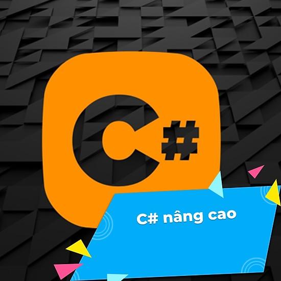 Khóa học C# Nâng Cao