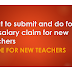 What to submit and do for first salary claim for new teachers