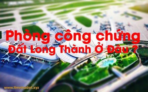 Tìm đến vị trí Phòng công chứng đất Long Thành