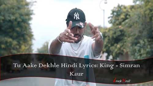 Tu-Aake-Dekhle-Hindi-Lyrics-King-Simran-Kaur