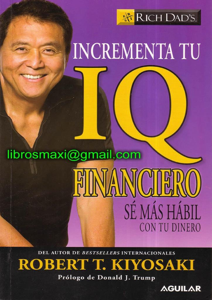 Incrementa tu IQ financiero – Robert T. Kiyosaki