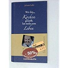 Coppenrath 7785 Kochbuch Johann Lafer: Wer das Kochen genießt, hat mehr vom Leben