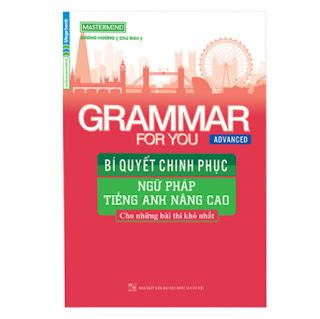 Grammar For You (Advanced) - Bí Quyết Chinh Phục Ngữ Pháp Tiếng Anh Nâng Cao ebook PDF EPUB AWZ3 PRC MOBI