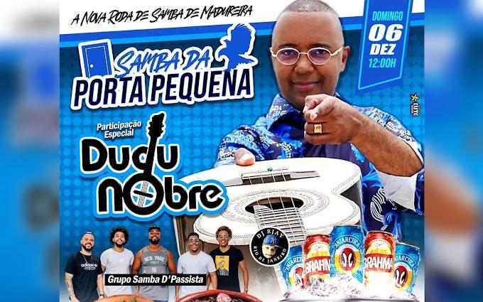 Samba da Porta Pequena estreia com Grupo Samba D'Passista e Dudu Nobre