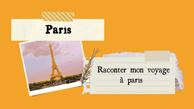 raconte ma voyage à paris en français