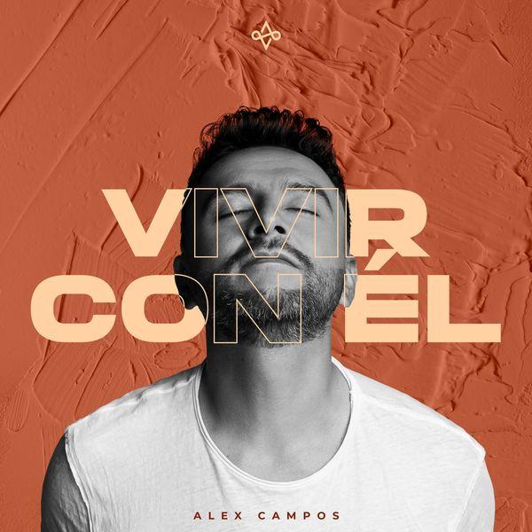 Alex Campos – Vivir Con Él (Single) 2021 (Exclusivo WC)