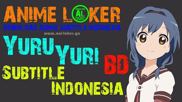 Yuru Yuri Sub Indo BD : Episode 1-12 END | Anime Loker