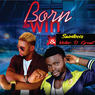 Victor D Great ft. Saint 06 - Born To Win