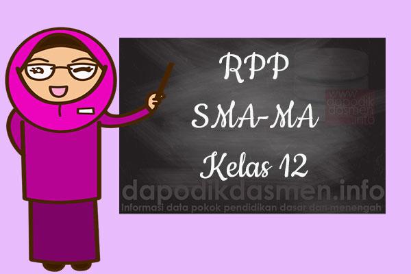 RPP K13 SMA/MA Kelas 12 Semester 2 Lengkap Semua Mata Pelajaran, Download RPP Kurikulum 2013 SMA-MA Kelas 12 Revisi Terbaru Semester 2, RPP Silabus Kelas 12 Semester 2