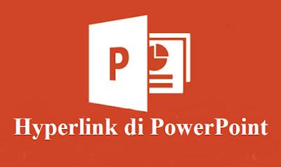 Cara Membuat Hyperlink di PowerPoint