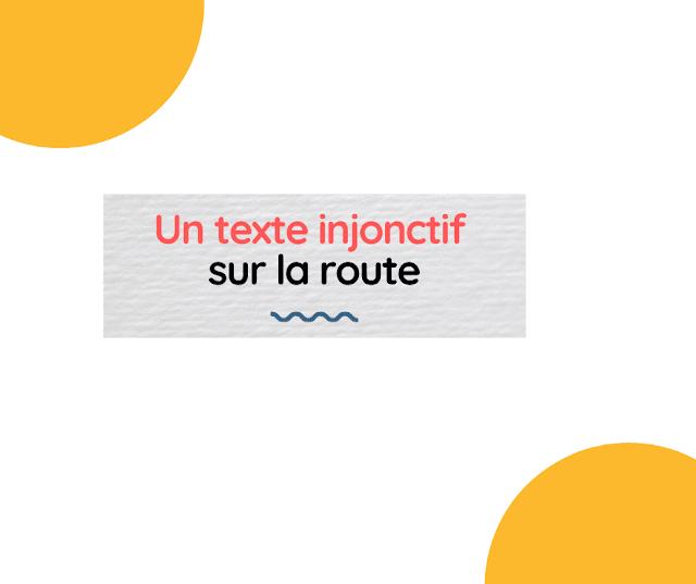 Un texte injonctif sur la route