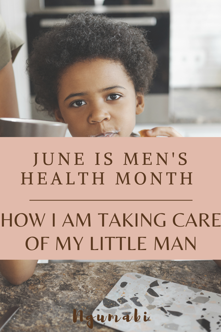 June is Men's Health Month | How I Am Taking Care Of My Little Man