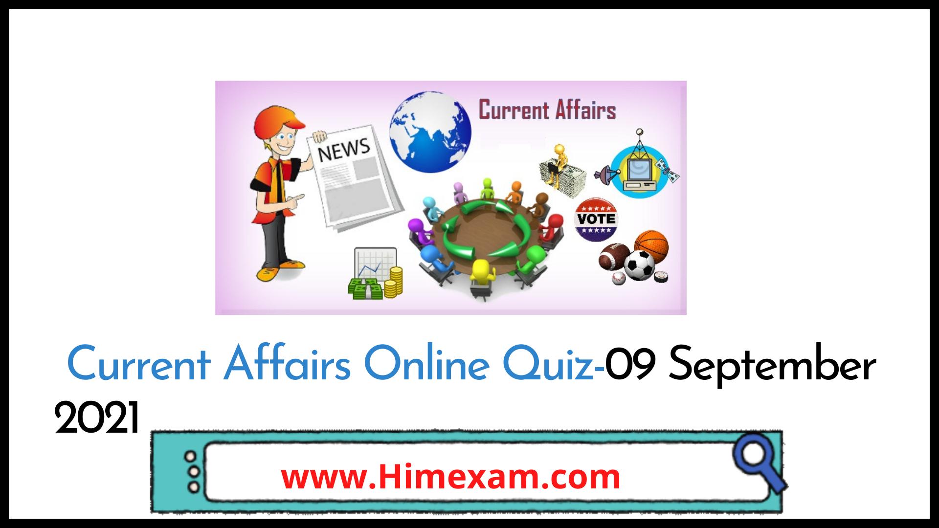 Current Affairs Online Quiz-09 September 2021