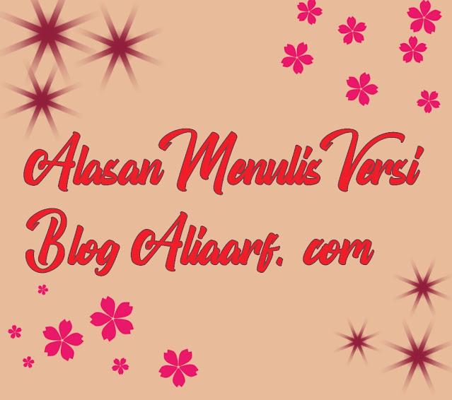alasan-saya-manulis-blog-versi-aliaarf.com