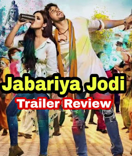Jabariya Jodi Trailer Review , Star Cast - Sidharth Malhotra Jabariya Jodi Trailer Review Hindi