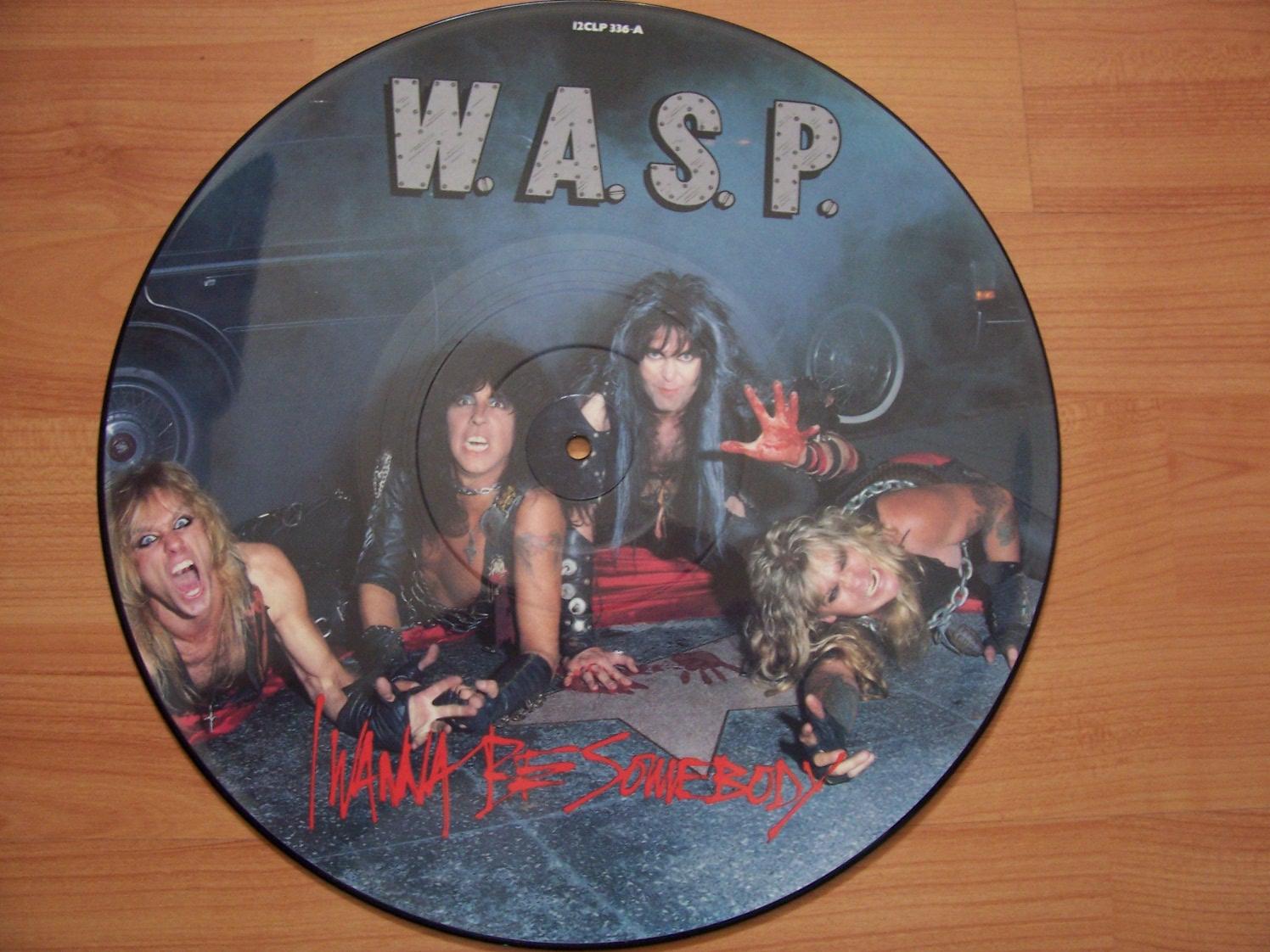 Wasp I Wanna Be Somebody