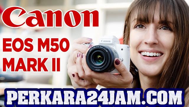 Kamera Canon EOS M50 Mark II Mirrorless Cocok Untuk Vlogger