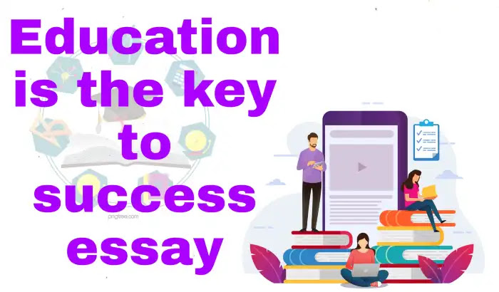 Essay about education is the key of success intelligent house essay