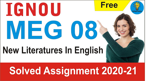 MEG 08 New Literatures In English  Solved Assignment 2020–21, MEG 08 New Literatures In English, MEG 08 New Literatures In English  Solved Assignment 2021