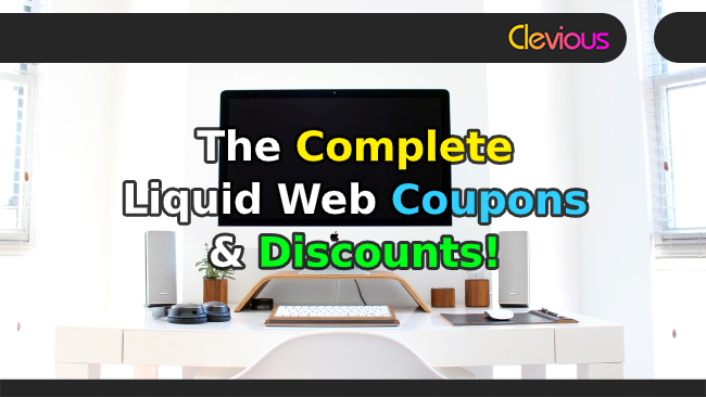 The Complete Liquid Web Coupons & Discounts! - Clevious
