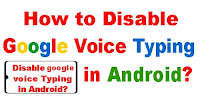 How to Disable Google Voice Typing in Android?