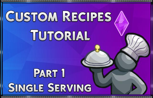 Custom Recipe Tutorial: Part 1 - Single Serving