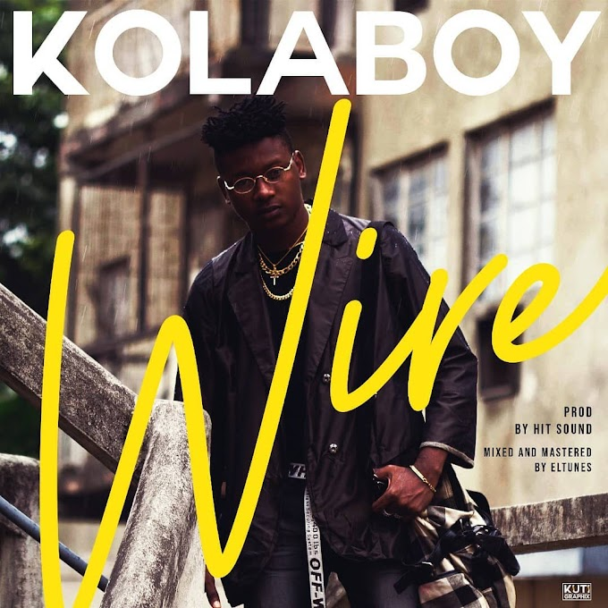 "Kolaboy – ""Wire"" [Music]"