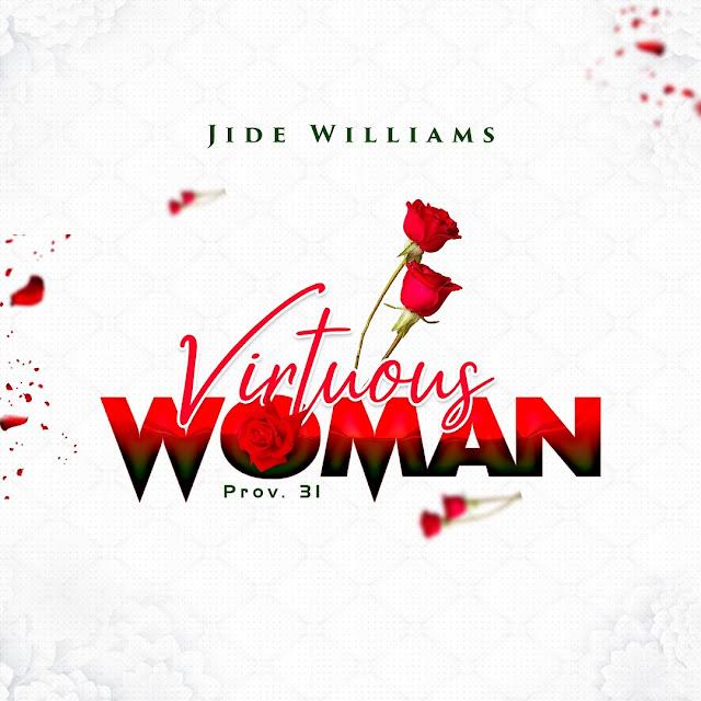 Audio: Jide Williams – Virtuous Woman