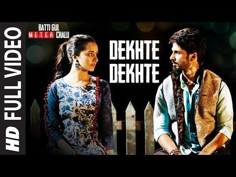 देखते देखते Dekhte Dekhte Lyrics