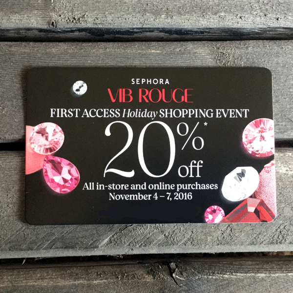 Sephora Holiday Shopping Event - 20% off for VIB Rouge members Nov. 4 through Nov 7, 2016! In-store and online, and it includes anything and everything!! What a great time to buy gifts for everyone, including yourself!!