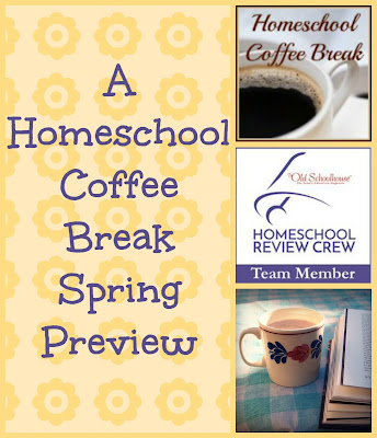 A Homeschool Coffee Break Spring Preview - a look at the reviews and link-ups coming or continuing this spring on Homeschool Coffee Break @ kympossibleblog.blogspot.com  #homeschool