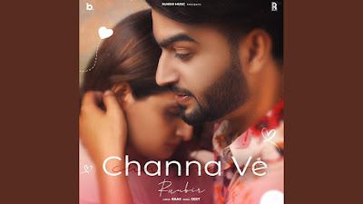 Presenting latest Punjabi song Channa ve lyrics penned by Raas. Channa ve song is sung by Runbir whereas music is given by Geet. Channa ve lyrics