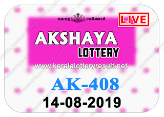 KeralaLotteryResult.net, kerala lottery kl result, yesterday lottery results, lotteries results, keralalotteries, kerala lottery, keralalotteryresult, kerala lottery result, kerala lottery result live, kerala lottery today, kerala lottery result today, kerala lottery results today, today kerala lottery result, Akshaya lottery results, kerala lottery result today Akshaya, Akshaya lottery result, kerala lottery result Akshaya today, kerala lottery Akshaya today result, Akshaya kerala lottery result, live Akshaya lottery AK-408, kerala lottery result 14.08.2019 Akshaya AK 408 14 August 2019 result, 14 08 2019, kerala lottery result 14-08-2019, Akshaya lottery AK 408 results 14-08-2019, 14/08/2019 kerala lottery today result Akshaya, 14/8/2019 Akshaya lottery AK-408, Akshaya 14.08.2019, 14.08.2019 lottery results, kerala lottery result August 14 2019, kerala lottery results 14th August 2019, 14.08.2019 week AK-408 lottery result, 14.8.2019 Akshaya AK-408 Lottery Result, 14-08-2019 kerala lottery results, 14-08-2019 kerala state lottery result, 14-08-2019 AK-408, Kerala Akshaya Lottery Result 14/8/2019