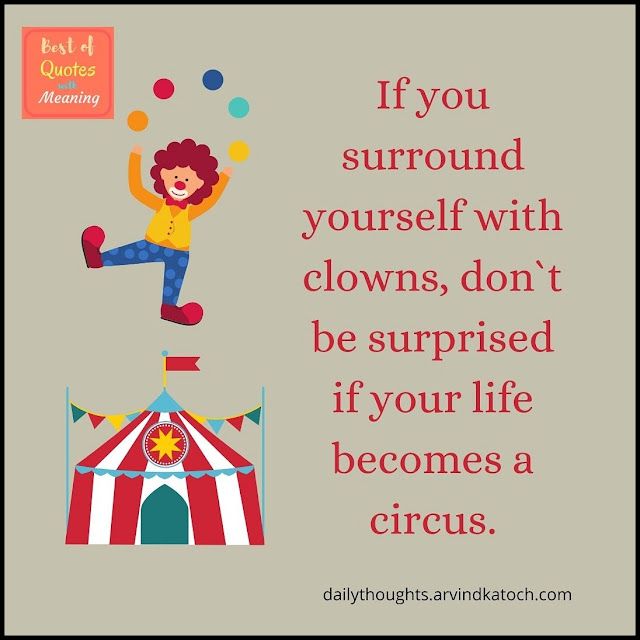 Daily Thought, Meaning, surround, clowns, circus,