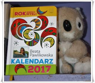 Kalendarz 2017, Rok dobrych myśli, Beata Pawlikowska - recenzja