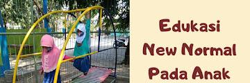 Edukasi New Normal pada Anak
