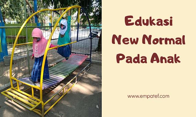 edukasi masa new normal pada anak